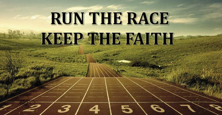 run the race, keep the faith