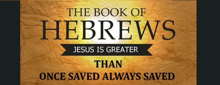 book of hebrews vs Once Saved Always Saved