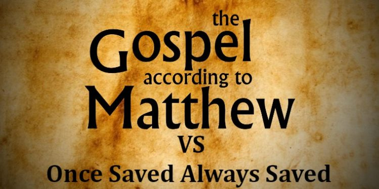 Book of Matthew vs Once Saved Always Saved