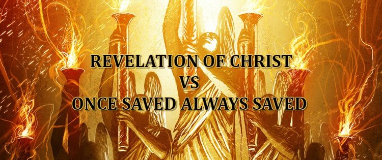Scriptures against Once Saved Always Saved