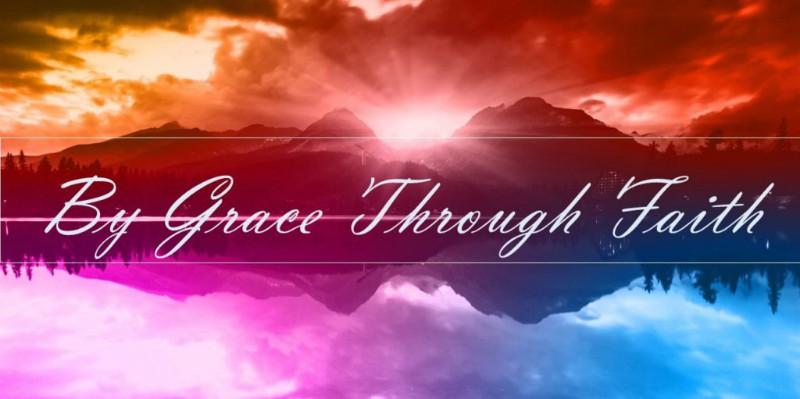 Salvation By Grace Through Faith - EternalCall.com